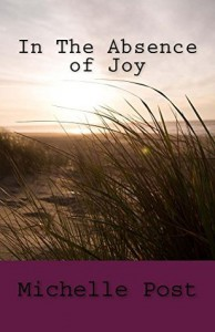 In The Absence of Joy - Michelle Post