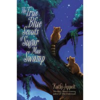 The True Blue Scouts of Sugar Man Swamp - Kathi Appelt, Jennifer Bricking