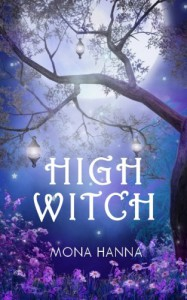 High Witch (High Witch, #1) - Mona Hanna
