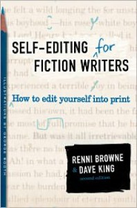 Self-Editing for Fiction Writers, Second Edition: How to Edit Yourself Into Print -