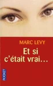 Et si c'était vrai... - Marc Levy