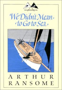 We Didn't Mean to Go to Sea (Godine Storyteller) - Arthur Ransome