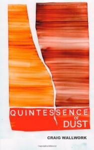 Quintessence of Dust - Craig Wallwork