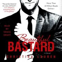 Beautiful Bastard (Beautiful Bastard, #1) - Christina Lauren