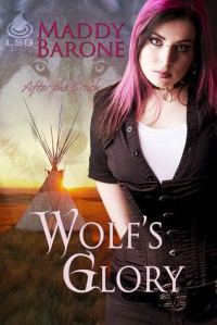 Wolf's Glory (After the Crash #2) - Maddy Barone