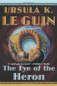 The Eye of the Heron - Ursula K. Le Guin, Virginia Kidd