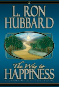 The Way To Happiness - L. Ron Hubbard