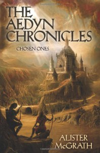 Chosen Ones (Aedyn Chronicles #1) - Alister E. McGrath