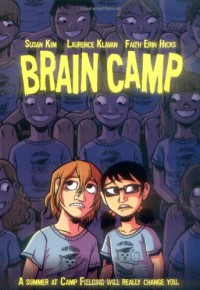 Brain Camp - Susan Kim, Laurence Klavan, Faith Erin Hicks