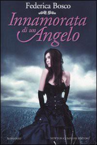 Innamorata di un angelo - Federica Bosco