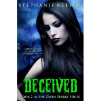 Deceived (Gwen Sparks, #2) - Stephanie   Nelson