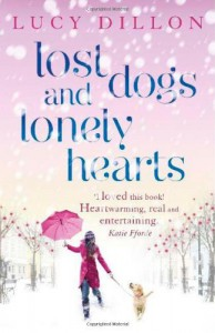 Lost Dogs And Lonely Hearts - Lucy Dillon