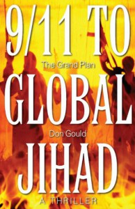 9/11 to Global Jihad: The Grand Plan - Don Gould