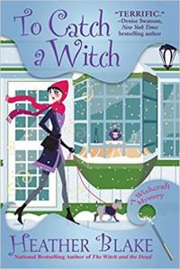 To Catch a Witch: A Wishcraft Mystery - Heather Blake