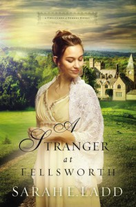 A Stranger at Fellsworth (A Treasures of Surrey Novel) - Sarah E. Ladd