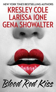 Blood Red Kiss - Gena Showalter, Kresley Cole, Larissa Ione