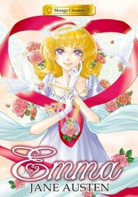 Manga Classics: Emma - Po Tse, Jane Austen, Luke Mehall;Gaelen Engler;Drew Thayer;Ashley King;Stacy Bare;Chris Barlow;Erica Lineberry;Brendan  Leonard;Teresa Bruffey;D. Scott Borden, Crystal Chan