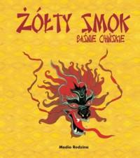 Żółty smok. Baśnie chińskie - Marian Opania, praca zbiorowa, Renáta Fučíková