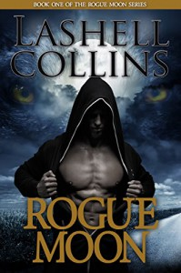 Rogue Moon (Bad Boy Alphas) (Rogue Moon Series Book 1) - Lashell Collins