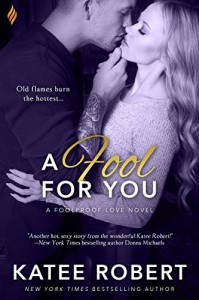 A Fool For You (Foolproof Love) - Katee Robert