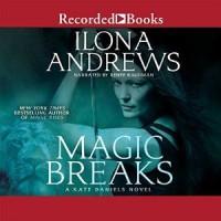 Magic Breaks - Ilona Andrews, Renée Raudman