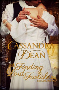 Finding Lord Farlisle (Lost Lords #1) - Cassandra Dean