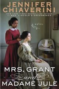 Mrs. Grant and Madame Jule - Jennifer Chiaverini