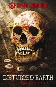 Ritual Crime Unit: Disturbed Earth - E E Richardson