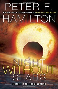 A Night Without Stars: A Novel of the Commonwealth (Commonwealth: Chronicle of the Fallers) - Peter F. Hamilton