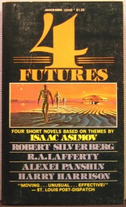 Four Futures - Alexei Panshin, Robert Silverberg, R.A. Lafferty, Harry Harrison, Isaac Asimov