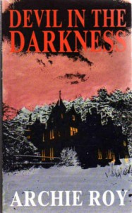Devil In The Darkness - Archie Roy