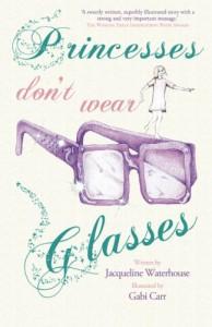 Princesses Don't Wear Glasses - Jacqueline Waterhouse, Gabi Carr