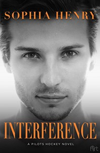 Interference: A Pilots Hockey Novel - Sophia Henry