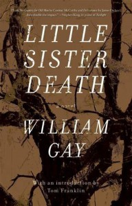 Little Sister Death by Gay, William (September 29, 2015) Hardcover - William Gay