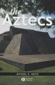 The Aztecs - Michael E.  Smith