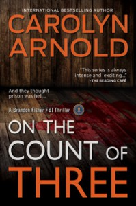 On the Count of Three (Brandon Fisher FBI #7) - Carolyn Arnold