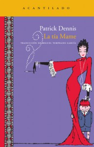 La tía Mame (La tía Mame, #1) - Patrick Dennis