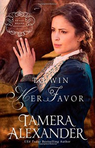 To Win Her Favor (A Belle Meade Plantation Novel) - Tamera Alexander