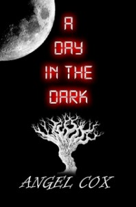 A Day in the Dark - Angel Cox