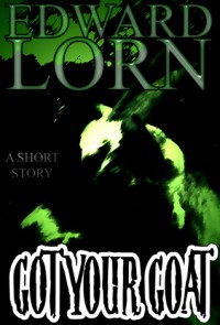 Got Your Goat - Edward Lorn