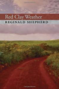 Red Clay Weather - Reginald Shepherd
