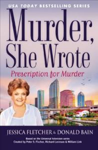Murder, She Wrote: Prescription For Murder - Jessica Fletcher, Donald Bain