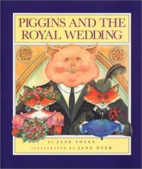 Piggins and the Royal Wedding - Jane Yolen