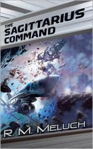 The Sagittarius Command (Tour of the Merrimack Series #3) - R. M. Meluch