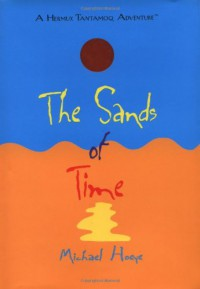 The Sands of Time: A Hermux Tantamoq Adventure (Hermux Tantamoq Adventures) - Michael Hoeye