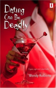 Dating Can Be Deadly - Wendy Roberts