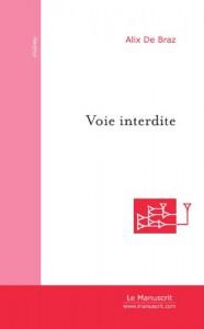 Voie interdite (French Edition) - Alix De Braz