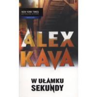 W ułamku sekundy - Alex Kava