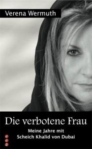 Die verbotene Frau: Meine Jahre mit Scheich Khalid von Dubai - Verena Wermuth