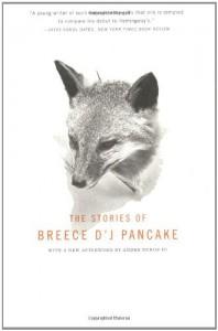 The Stories of Breece D'J Pancake - John Casey, James Alan McPherson, Breece D'J Pancake, Andre Dubus III